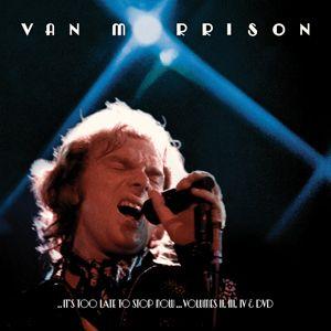 ヴァン・モリソン 73年ツアーのボックスセット『It's Too Late to Stop Now: Volumes II, III, IV & DVD』 日本盤の発売日が決定 - amass