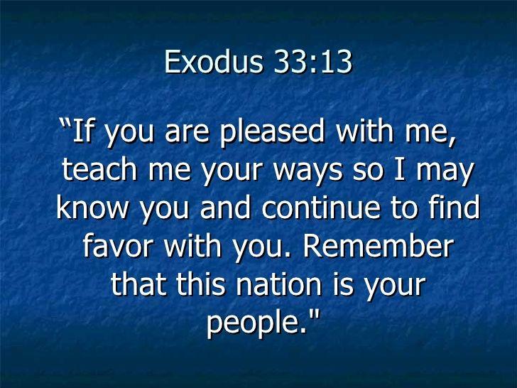 Exodus 33:13 ...