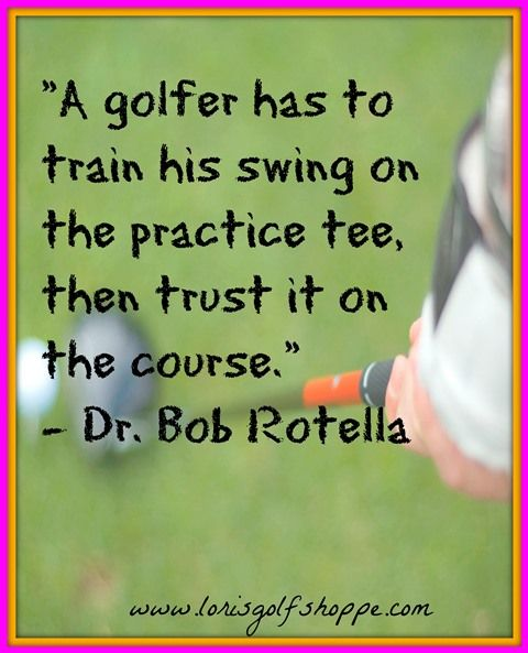 Absolutely true Dr. Bob Rotella! #golf #golfquotes #lorisgolfshoppe