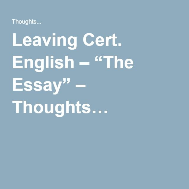 """Leaving Cert. English – """"The Essay"""" – Thoughts…"""