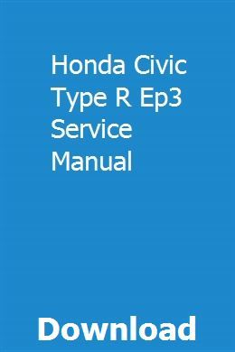 Honda Civic Type R Ep3 Service Manual pdf download