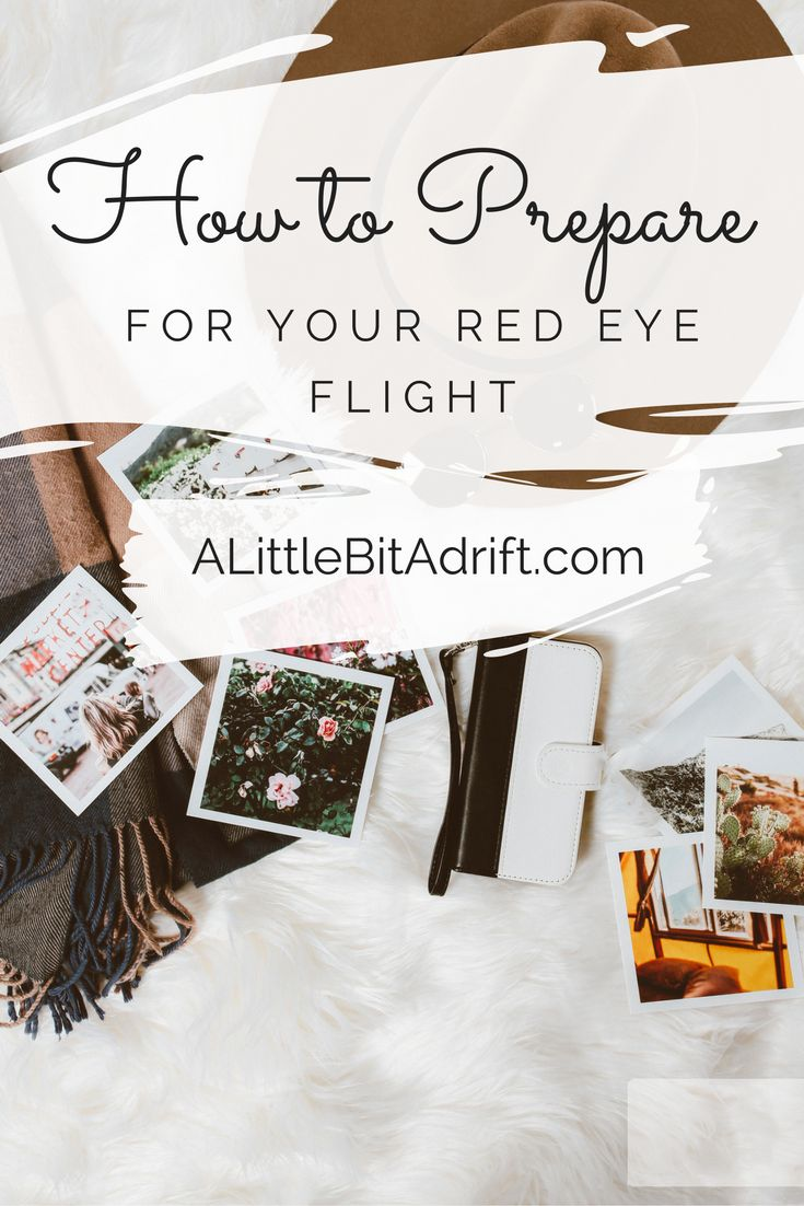 How to prepare for your next red-eye flight.   A Little Bit Adrift travel blog.
