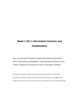 How are information systems transforming business and what is their relationship to globalization? Give examples to illustrate your answer. Respond to at least two of your classmates' postings.