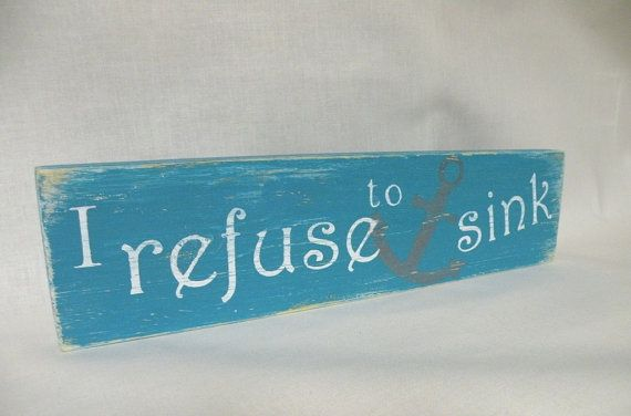 I Refuse to Sink Wooden Sign with Anchor Home Decor Accessory in Aqua and White on Etsy, $16.00