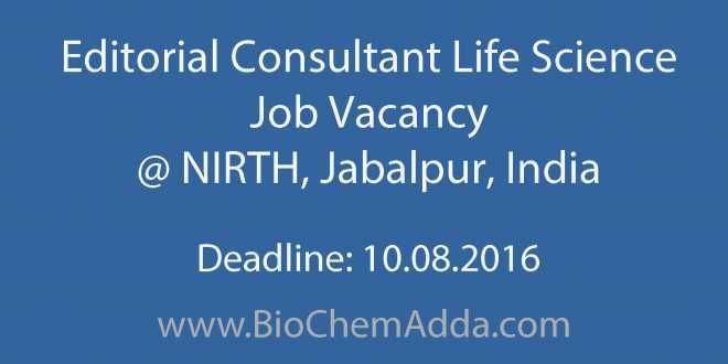 Editorial Consultant Life Science Job Vacancy @ NIRTH, Jabalpur