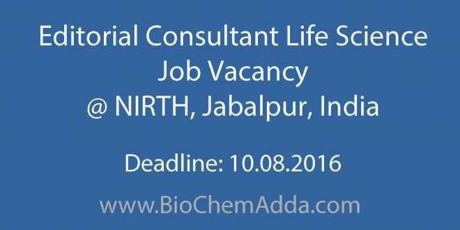 Editorial Consultant Life Science Job Vacancy @ NIRTH, Jabalpur