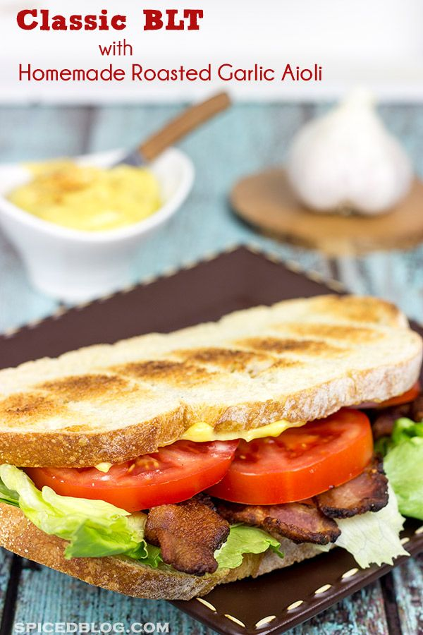 ... aioli! This BLT with Homemade Roasted Garlic Aioli is sure to become a