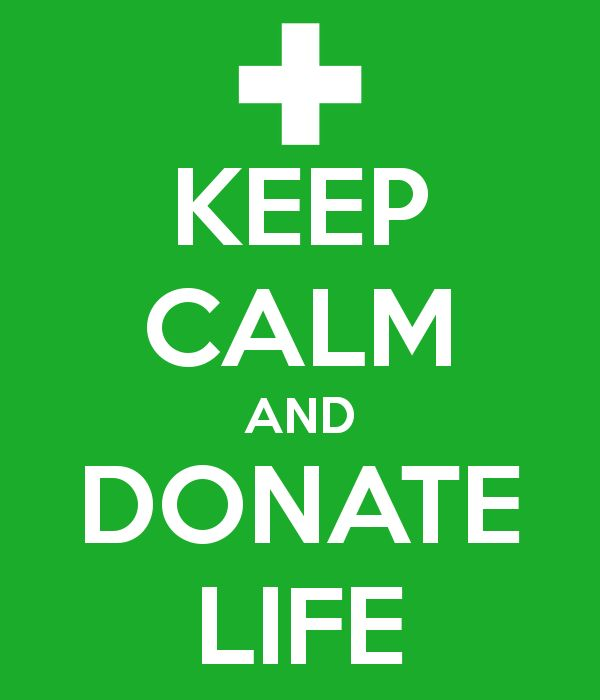 Keep Calm And Donate Life
