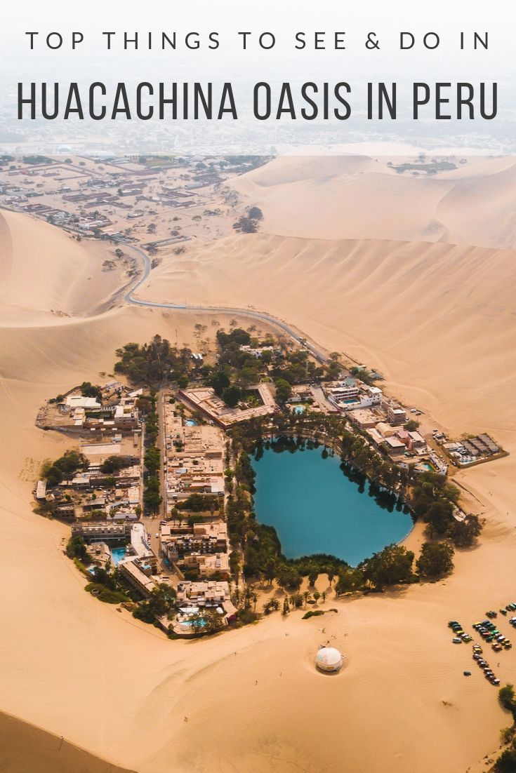 The Ultimate Guide To Visiting Huacachina Peru Peru Travel Places To Travel Best Travel Insurance
