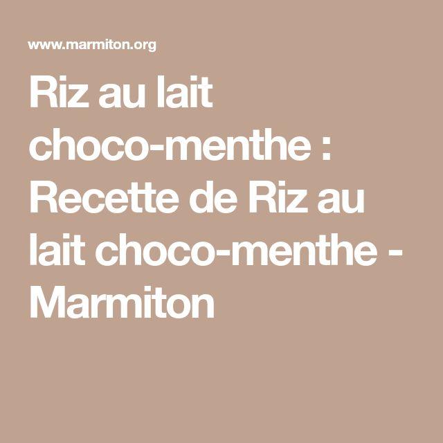 Riz au lait choco-menthe : Recette de Riz au lait choco-menthe - Marmiton