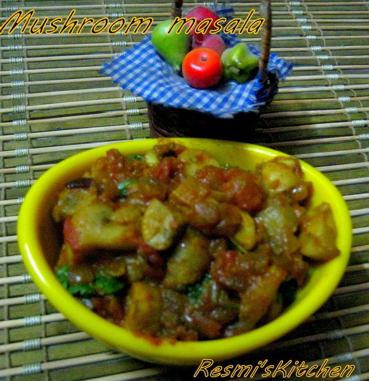 Resmi's kitchen: MUSHROOM MASALA