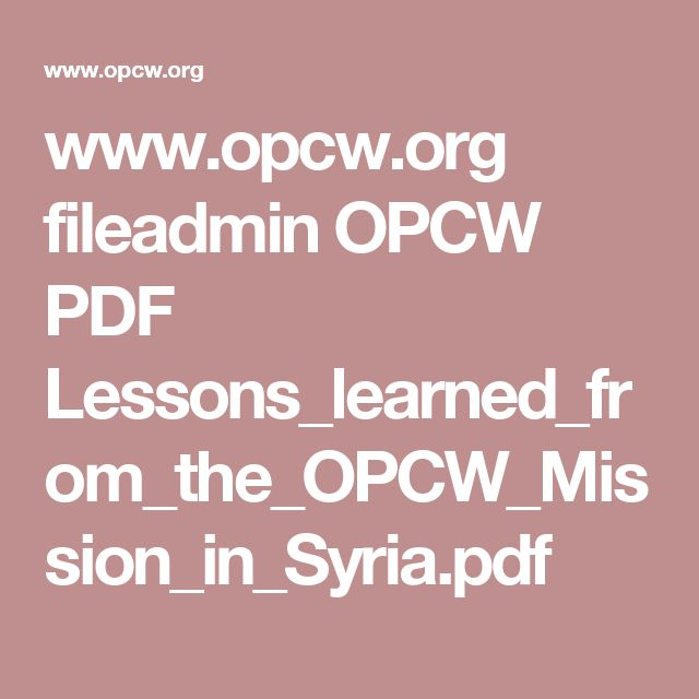 www.opcw.org fileadmin OPCW PDF Lessons_learned_from_the_OPCW_Mission_in_Syria.pdf