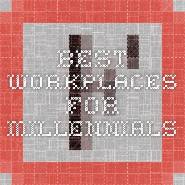 Best Workplaces for Millennials