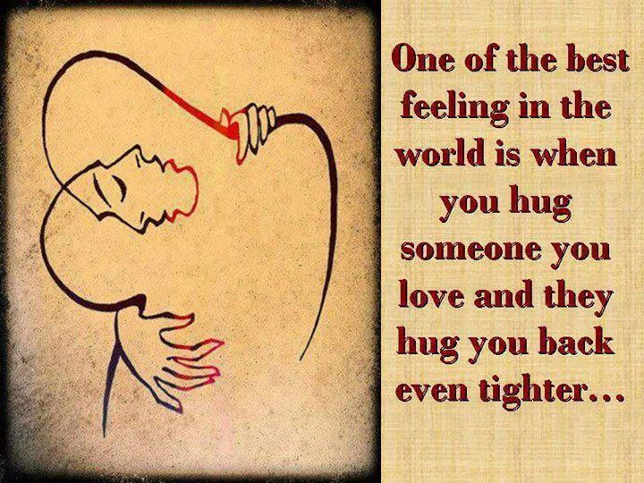 One Of The Best Feeling In The World Is When You Hug