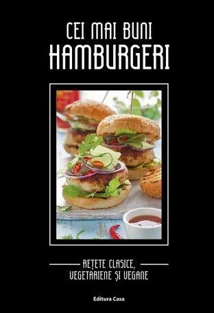 Hamburgeri gustoși pregătiți acasă este sugestia noastră. În paginile cărții vei găsi rețete de hamburgeri cu carne sau pește, precum și hamburgeri pentru vegetarieni sau vegani. #EdituraCasa #Gastronomie #retetegustoase #hamburgeri