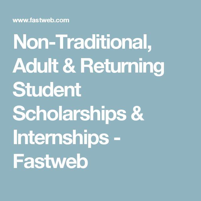 Non-Traditional, Adult & Returning Student Scholarships & Internships - Fastweb