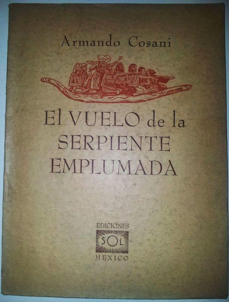 El Vuelo de la Serpiente Emplumada de Armando Cosani
