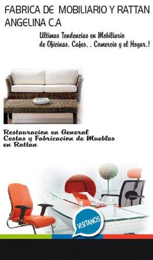 FABRICA DE MOBILIARIO Y RATTAN ANGELINA, C.A. ................................................  Fábrica y reparación de muebles en rattán, mobiliario de oficina y hogar, cojines, tapicería, muebles tapizados. En rattan Tenemos; comedores,recibos,cestas y otros. Compra de muebles usados. En Oficina: escritorios, sillas Distribuidores Dell Office. http://www.amarillasinternet.com/mobiliarios_y_rattan_angelina/