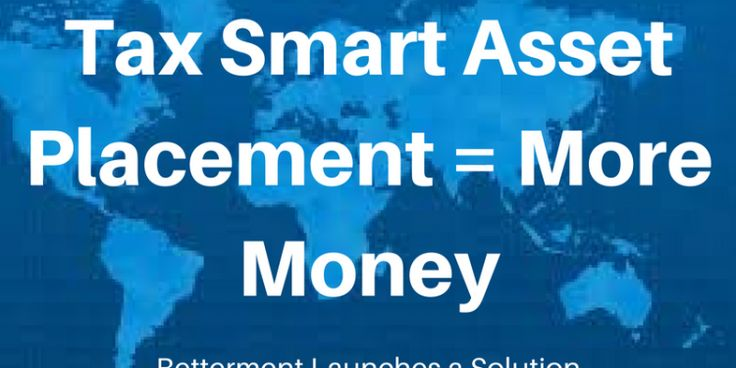 Tax smart asset location will boost long term returns - #Betterment wants to help. Learn which accounts to use for specific financial assets and you may have more to spend in #retirement.