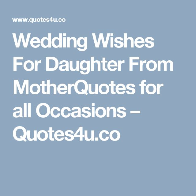 Wedding Wishes For Daughter From MotherQuotes For All