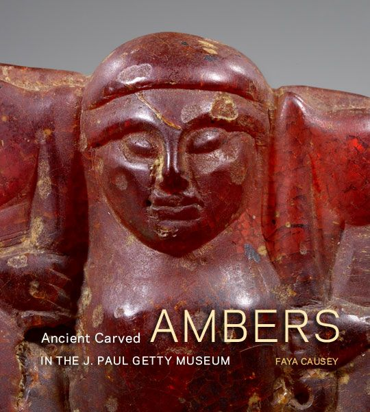 Ancient Carved Ambers in the J. Paul Getty Museum