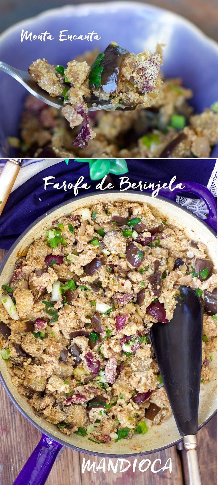 Farofa de Berinjela, se você gosta de farofa de mandioca e de berinjela, vai enlouquecer com esta dupla, junção dos Deuses!