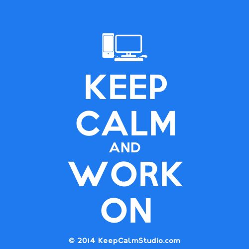 Keep Calm! Stress and work go hand in hand.