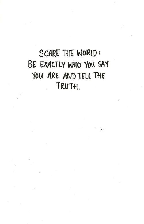 #Life #Quotes #QuotesAboutLife go ahead, scare the world.