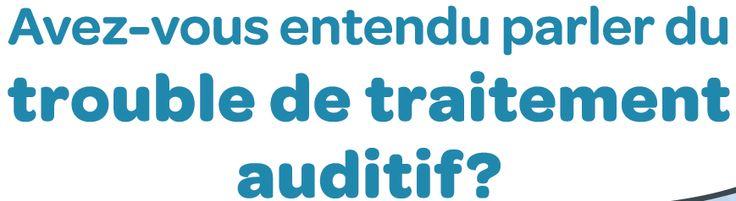 Brève description du trouble de traitement auditif (TTA)