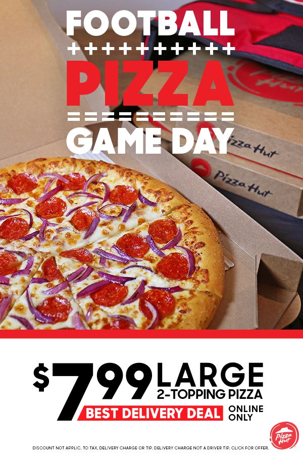 Fall means football, and that means hosting friends and family. Make sure your game day ready this season with Pizza Hut's large $7.99 2-topping pizza deal. Online only.  DELIVERY MIN & FEES APPLY.  ADDIT. CHARGE FOR EXTRA CHEESE, STUFFED CRUST AND ADDIT. TOPPINGS. Partic. varies. Delivery charge not a driver tip.