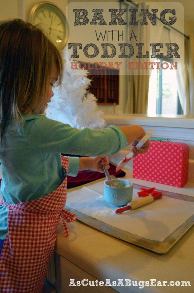 Baking with a Toddler: Holiday Edition   As Cute as a Bug's Ear