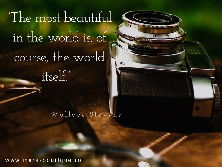 """""""The most beautiful in the world is, of course, the world itself."""" - www.expoanunturi.ro"""