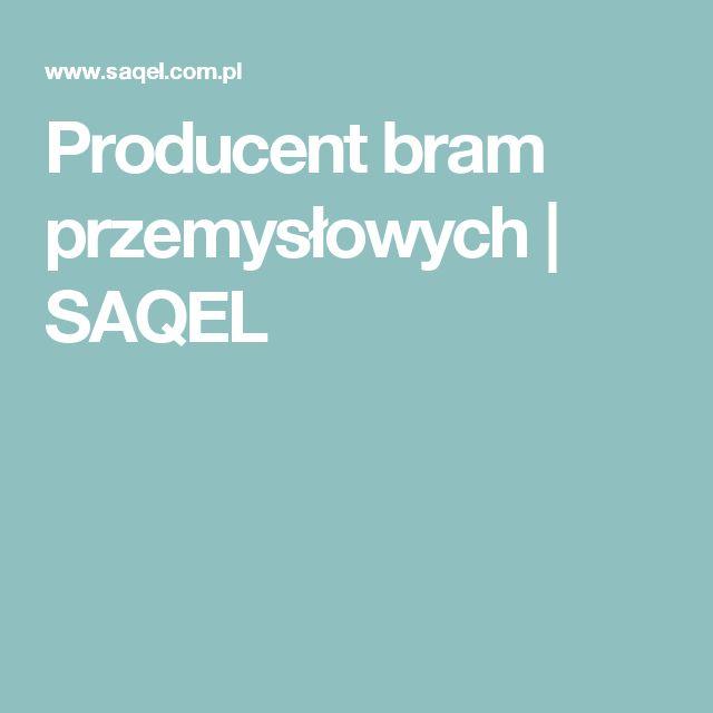 Producent bram przemysłowych | SAQEL