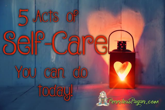 Penniless Pagan: 5 Acts of Self-Care You Can (And Should!) Do Today!