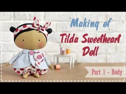 Tilda Sweetheart Doll tutorial Part 1 - How to make doll's body - YouTube