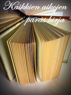 Amman lukuhetki: Kaikkien aikojen parhaat kirjat! Nämä kirjat jokaisen pitäisi kirjabloggaajien mielestä lukea!