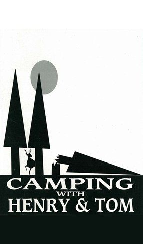 Camping with Henry and Tom by Mark St. Germain • Directed by Paul Lazurus • Original Cast: John Cunningham, Ken Howard, Robert Prosky, John Prosky • Opened on February 20, 1995