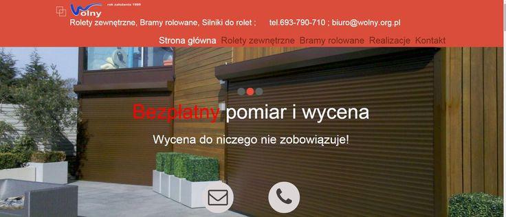 Zapraszamy do zapoznania się z nasza nową stroną internetową, dostosowaną do urządzeń mobilnych. Zmieniliśmy ja dla Państwa wygody. Teraz znajdą na niej Państwo wiele szczegółowych informacji odnośnie naszych produktów, takich jak rolety zewnętrzne, rolety podtynkowe, silniki do rolet czy też rolety bramowe (bramy rolowane).  http://www.wolny.org.pl Rolety Zewnętrzne Łódź. Zapraszamy