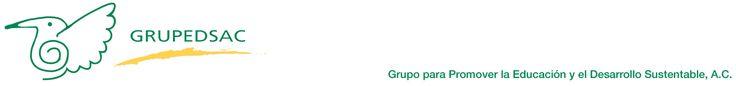 GRUPEDSAC Grupo para promover la educación y el desarrollo sustentable, A.C.