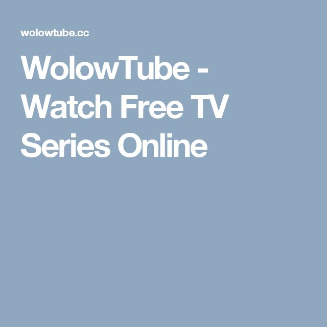 WolowTube - Watch Free TV Series Online