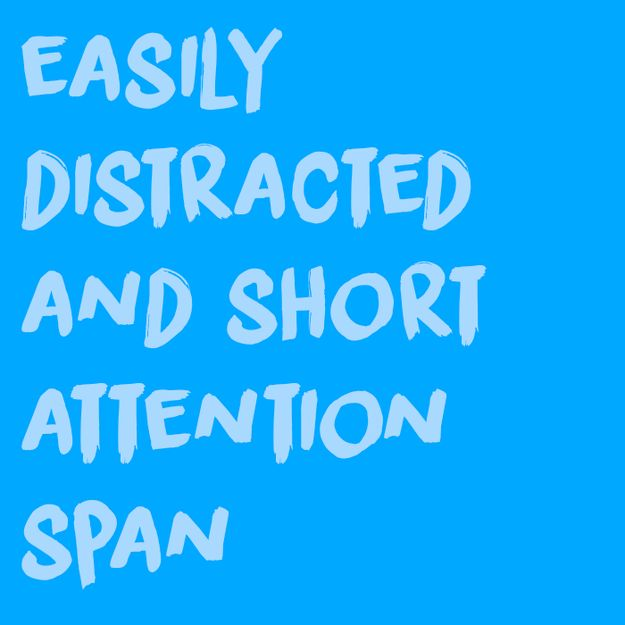 I got You're easily distracted and have a short attention span! These Two Tests Will Reveal One Good And One Bad Truth About You