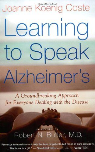Learning to Speak Alzheimer's: A Groundbreaking Approach for Everyone Dealing with the Disease