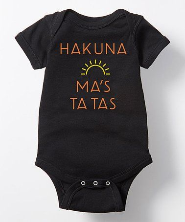 Loving this Black 'Hakuna Ma's Ta Tas' Bodysuit - Infant on #zulily! #zulilyfinds
