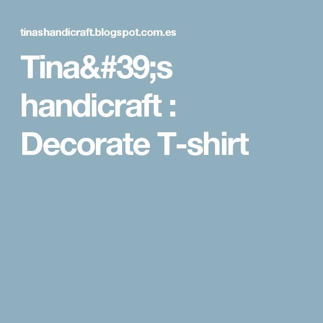 Tina's handicraft : Decorate T-shirt