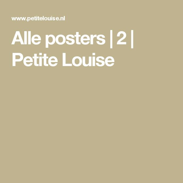 Alle posters | 2 | Petite Louise