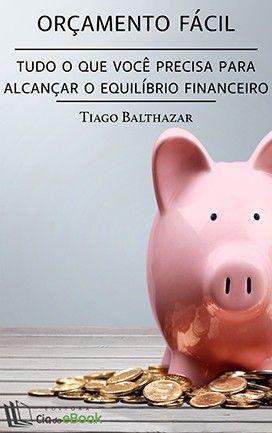 Orçamento fácil - Tudo o que você precisa para alcançar o equilíbrio financeiro