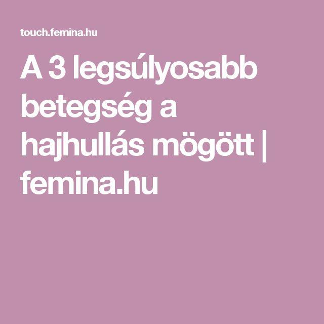 A 3 legsúlyosabb betegség a hajhullás mögött | femina.hu