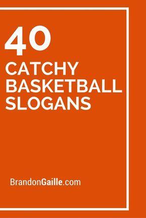 40 Catchy Basketball Slogans