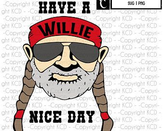 Have A Willie Nice Day Willie Nelson Svg Layered Cut File