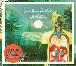 """Something For Kate - Leave Your Soul To Science (20 Year Deluxe Edition) To celebrate the 20th year anniversary of Something For Kate """"Leave..."""